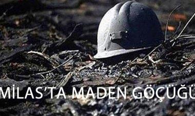 Milas'ta Madende Yaşanan Göçükte 2 İşçi Hayatını Kaybetti.
