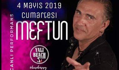 Yalı Beach Club - Meftun 4 Mayıs Cumartesi